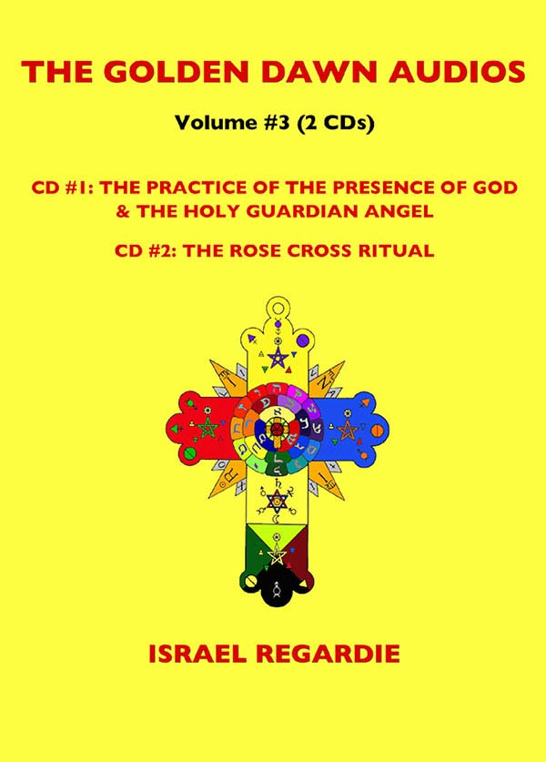 Vol 3: The Practice of the Presence of God & The Holy Guardian Angel and The Rose Cross Ritual