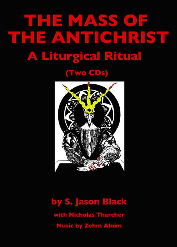 The Mass of the Antichrist: A Liturgical Ritual